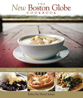 The New Boston Globe Cookbook By Julian, Sheryl (EDT)