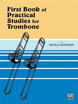 First Book of Practical Studies for Trombone and Baritone By Bordner, Gerald (COP)